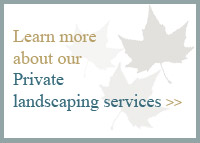 Find out more about private landscaping